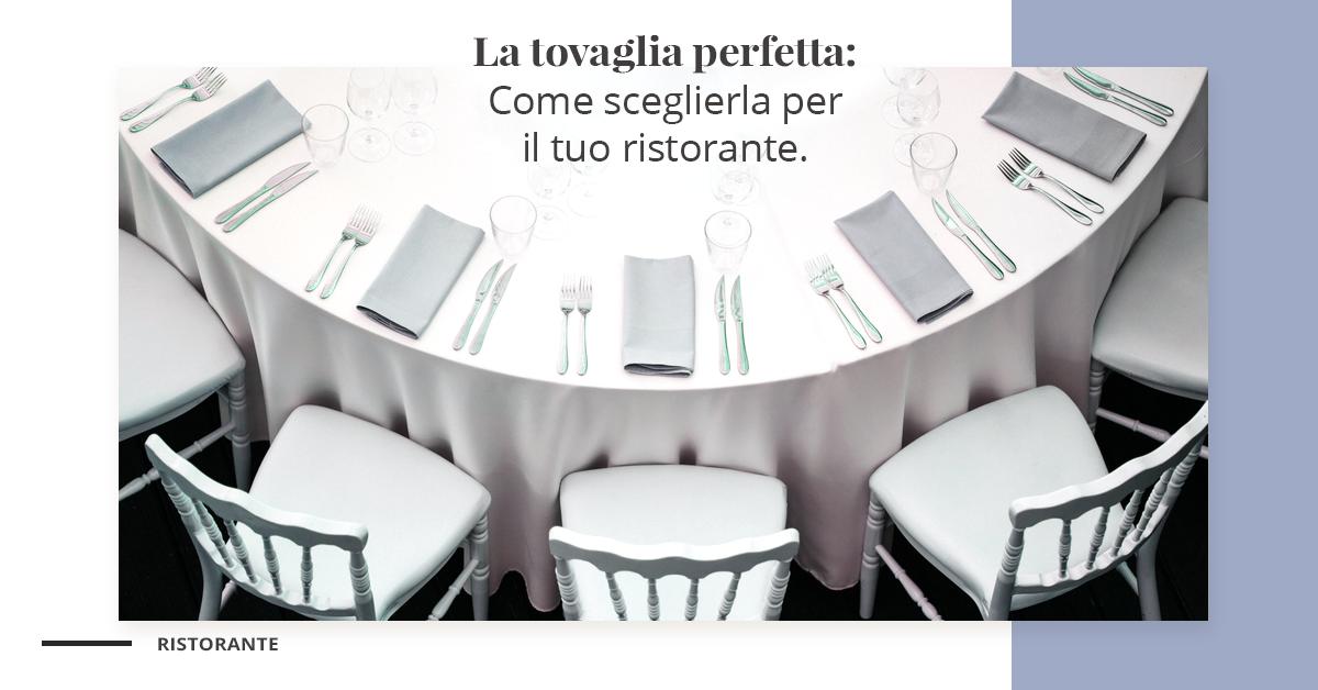 Come scegliere la tovaglia perfetta per il tuo ristorante